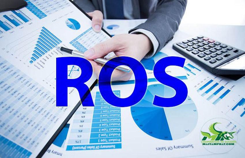 ROS giúp ta tính toán được tình hình sinh lợi thực tế của doanh nghiệp